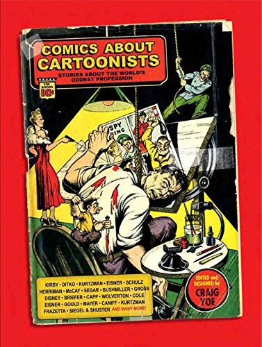 Comics About Cartoonists Stories About The World's Oddest Profession: Craig Yoe
