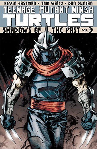 Teenage Mutant Ninja Turtles Volume 3: Shadows of the Past