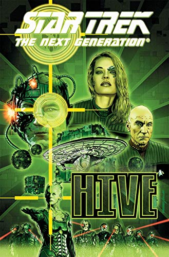 Star Trek: The Next Generation - Hive: Brannon Braga; Terry Matalas; Travis Fickett