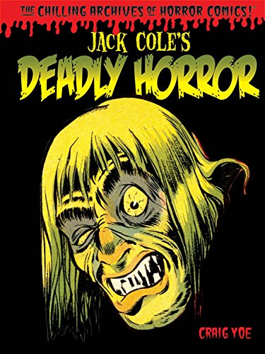 9781613776568: Jack Cole's Deadly Horror (Chilling Archives of Horror Comics)