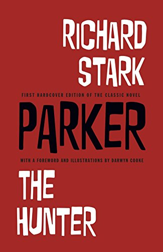 9781613776599: Parker: The Hunter by Richard Stark With Illustrations by Darwyn Cooke