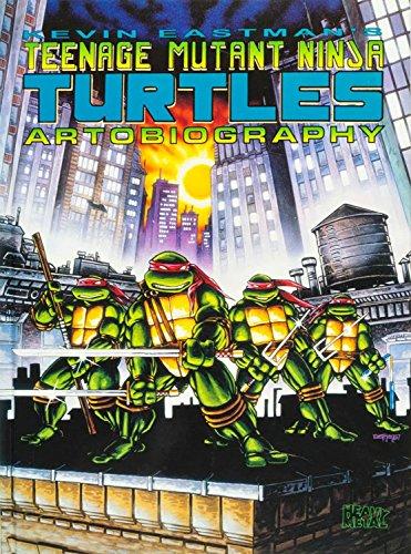 Teenage Mutant Ninja Turtles Artobiography (Hardcover): Kevin B. Eastman