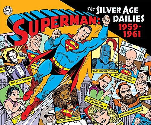 Superman: The Silver Age Dailies, Volume One: 1959-1961 (Hardcover): Jerry Siegel