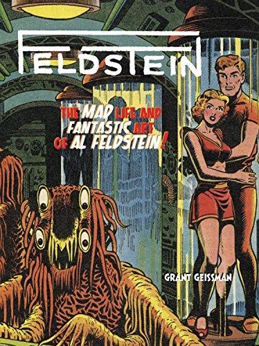 9781613776766: FELDSTEIN: The Mad Life and Fantastic Art of Al Feldstein!