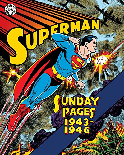Superman, Sunday Pages: 1943-1946: Siegel, Jerry