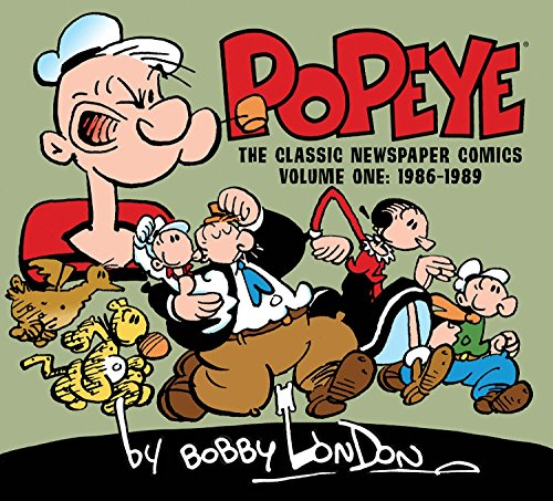 9781613778746: Popeye: The Classic Newspaper Comics by Bobby London Volume 1 (1986-1989)