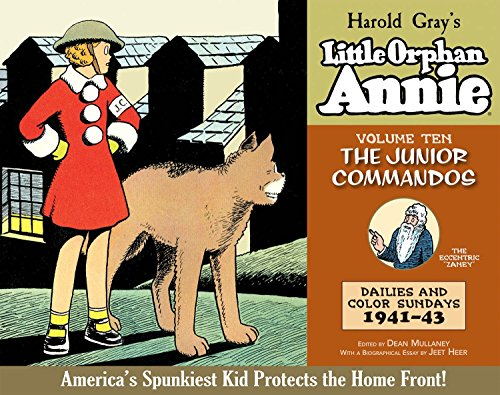 The Complete Little Orphan Annie: The Junor Commandos, Volume 10: Daily and Sunday Comics 1941-1943...