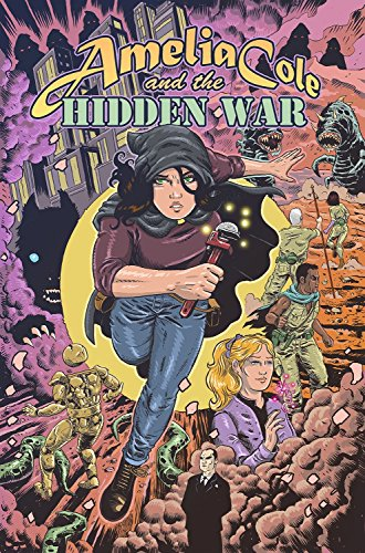 Amelia Cole and the Hidden War (Amelia Cole and the Unknown Wo): Knave, Adam P.