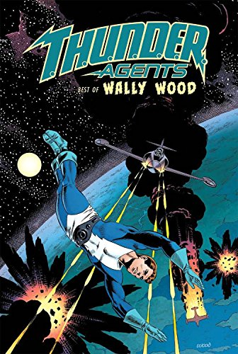 9781613779545: T.H.U.N.D.E.R. Agents: The Best of Wally Wood