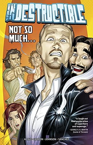 Indestructible Volume 1: Not So Much...: Kline, Jeff