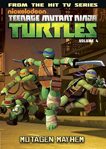 Teenage Mutant Ninja Turtles Animated Volume 4: Mutagen Mayhem: Auman, Brandon; Burke, Kevin; Wyatt...