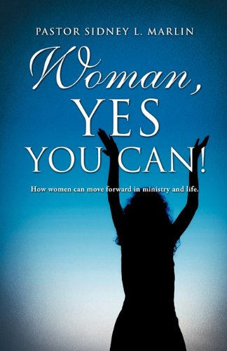 Woman, Yes You Can!: Pastor Sidney L