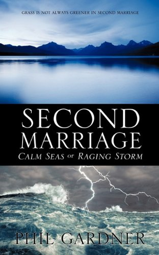 Second Marriage - Calm Seas or Raging Storm (1613790155) by Phil Gardner