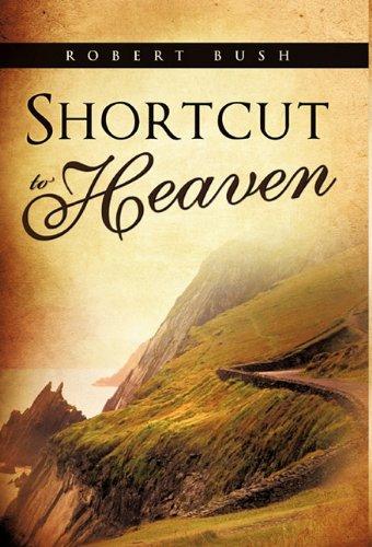 Shortcut to Heaven (Hardback) - Robert Bush