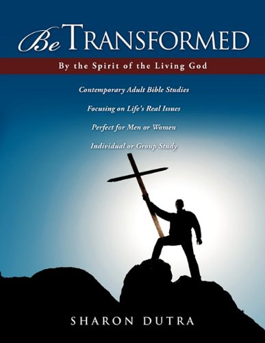 9781613790588: Be TRANSFORMED: The Spirit of the Living God