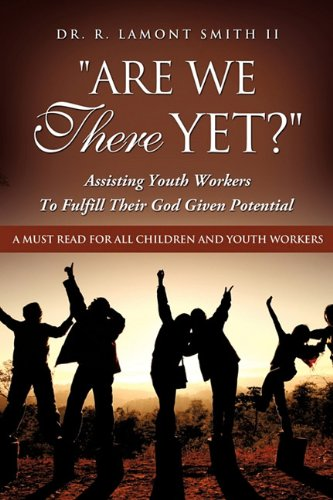 Are We There Yet?: Dr. R. LaMont Smith II