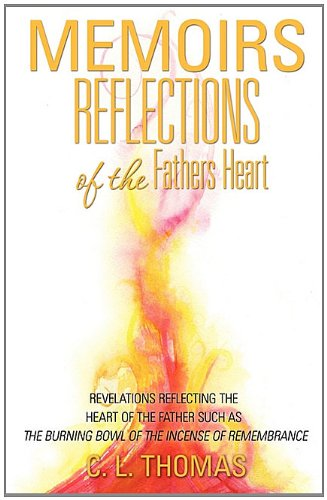 9781613794616: Memoirs: Reflections of the Fathers Heart