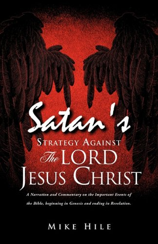 9781613795132: Satan's Strategy Against The Lord Jesus Christ