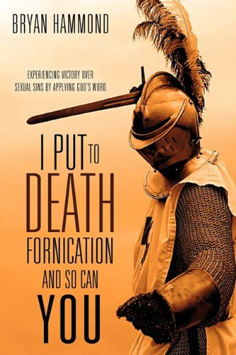 9781613795514: I Put to Death Fornication and So Can You