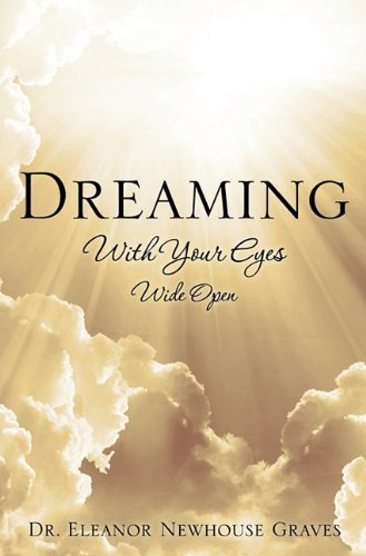 9781613796924: Dreaming With Your Eyes Wide Open