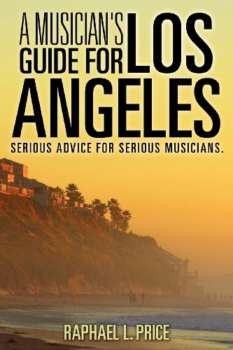 A Musician's Guide For Los Angeles: Price, Raphael L.