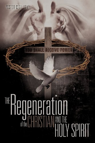 9781613798126: The Regeneration of the Christian And the Holy Spirit