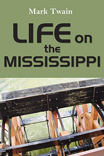 Life on the Mississippi: Mark Twain