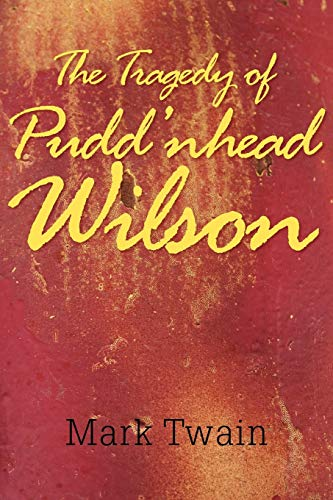The Tragedy of Pudd'nhead Wilson (9781613820728) by Mark Twain