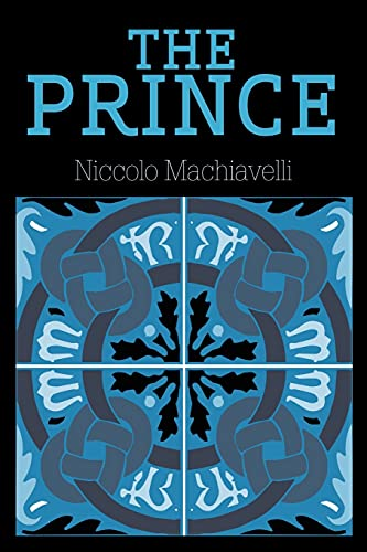 The Prince: Machiavelli, Niccolo