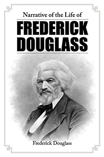 Narrative of the Life of Frederick Douglass: Douglass, Frederick