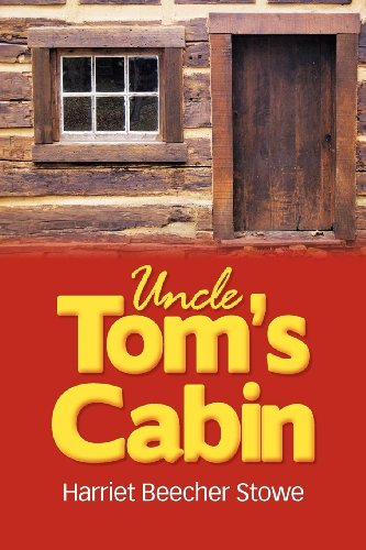 Uncle Tom's Cabin: Stowe, Harriet Beecher