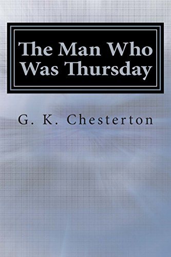 The Man Who Was Thursday: A Nightmare: Chesterton, G. K.