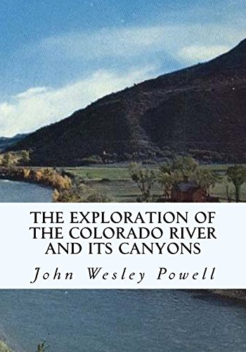 9781613824344: The Exploration of the Colorado River and Its Canyons