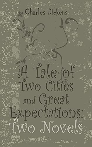 9781613826119: A Tale of Two Cities and Great Expectations: Two Novels
