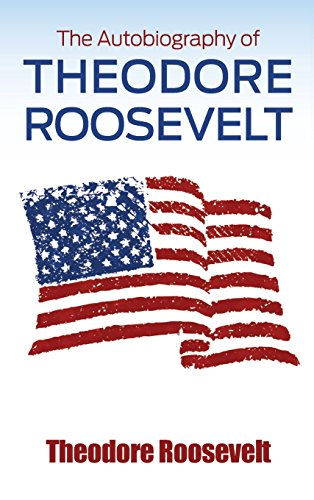 9781613828007: The Autobiography of Theodore Roosevelt