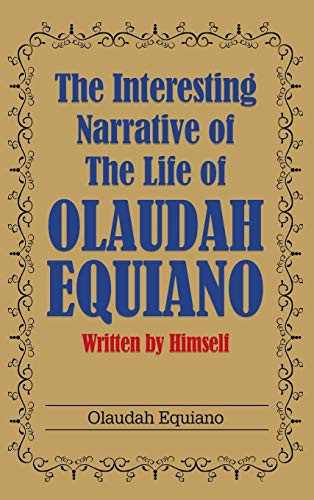 9781613828403: The Interesting Narrative of the Life of Olaudah Equiano: Written by Himself