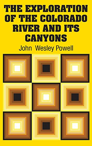 9781613829851: The Exploration of the Colorado River and Its Canyons