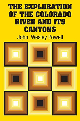 9781613829868: The Exploration of the Colorado River and Its Canyons