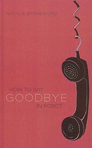 9781613830307: How to Say Goodbye in Robot