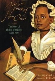 9781613830413: A Voice of Her Own: The Story of Phillis Wheatley, Slave Poet
