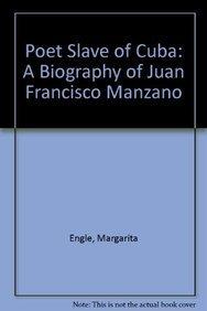 9781613830833: Poet Slave of Cuba: A Biography of Juan Francisco Manzano