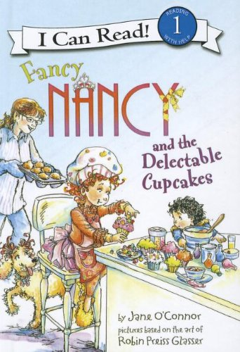 9781613831014: Fancy Nancy and the Delectable Cupcakes (I Can Read. Level 1)