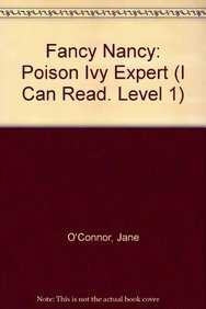 9781613831045: Fancy Nancy: Poison Ivy Expert (I Can Read Books: Level 1)