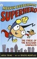 9781613832110: Melvin Beederman, Superhero, in the Curse of the Bologna Sandwich (Melvin Beederman Superhero (Quality))
