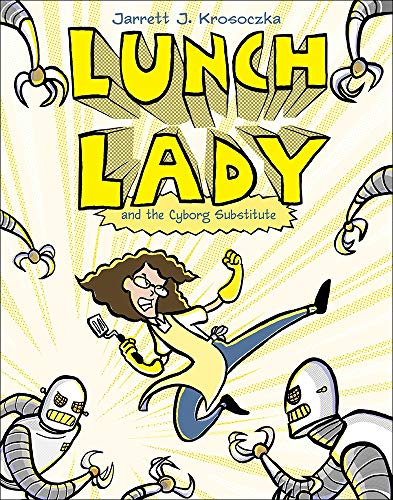 9781613832554: Lunch Lady and the Cyborg Substitute