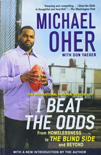9781613834473: I Beat the Odds: From Homelessness, to the Blind Side, and Beyond