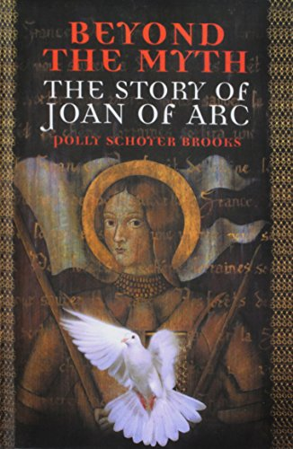 9781613835494: Beyond the Myth: The Story of Joan of Arc: The Story of Joan of Arc