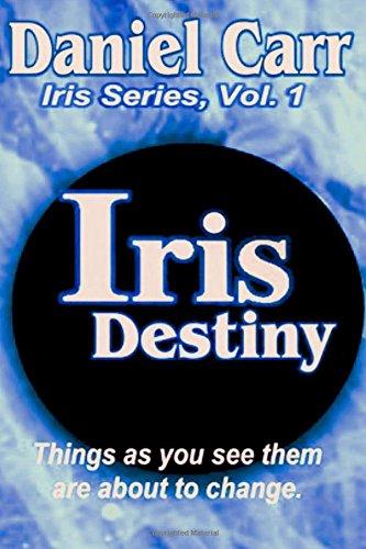 9781613861936: IRIS Destiny: Iris Series, Vol. 1 (Volume 1)