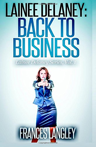 9781613862513: Lainee Delaney: Back to Business (Lainee Delaney Series) (Volume 1)