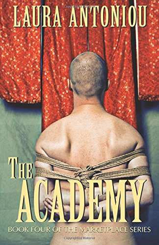 The Academy (The Marketplace Series) (Volume 4): Antoniou, Laura